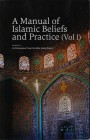 A Manual of Islamic Beliefs and Practice (Vol I) Paperback